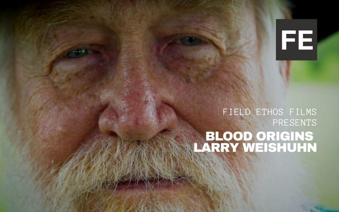 Blood Origins: Larry Weishuhn